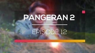 Pangeran 2  - Episode 12 width=
