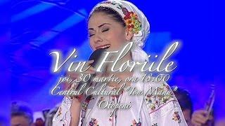 """Vin Floriile"" - Concert extraordinar Tezaur folcloric, pe 30 martie, la Otopeni"