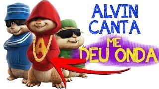 E se Alvin e os Esquilos cantassem Deu Onda?