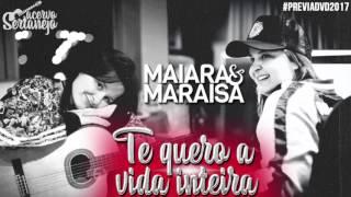 Te quero a vida inteira - Maiara e Maraisa (guia) | LANÇAMENTO 2017