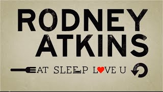 Rodney Atkins - Eat Sleep Love You Repeat (Official Lyric Video)