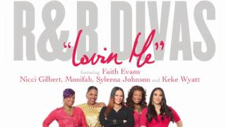"Faith Evans and the R&B Divas ""Lovin' Me"""
