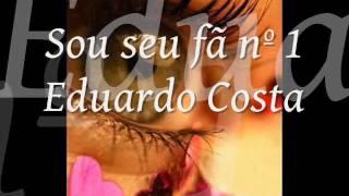 Sou seu fã nº 1- Eduardo Costa . wmv