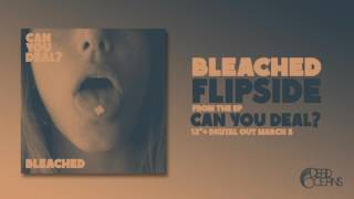Bleached - Flipside (Official Audio)