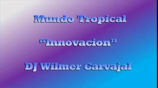 Mundo Tropical Tecnocumbia   DJ Wilmer Carvajal