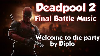 Deadpool 2 Final Fight Music(Welcome to the Party-Diplo ft. Zhavia)[] Colossus vs Juggernaut Music[]