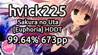 hvick225 | Hana - Sakura no Uta [Euphoria] | HDDT 99.64% x1 Miss 673pp | Live Spectate