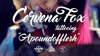 Cervena Fox Tattooing 'A Pound of Flesh'