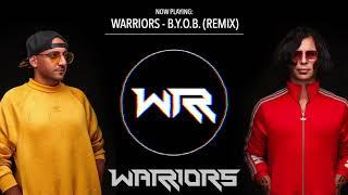 WARRIORS - B.Y.O.B REMIX
