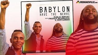 Publik Report feat. Freddie McGregor & Gentleman - Babylon Have The Nerve [Official Audio 2017]
