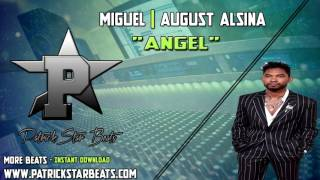 "Miguel x August Alsina Type Beat 2017 - ""Angel"" (Prod. PatrickStar)"