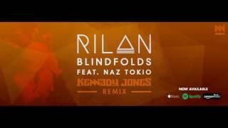 Rilan - Blindfolds Feat. Naz Tokio (Kennedy Jones Remix)