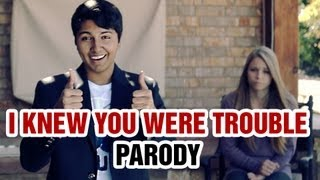 Taylor Swift - I Knew You Were Trouble Parody - I Knew I'm In Trouble