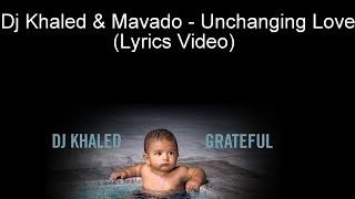 Dj Khaled & Mavado - Unchanging Love (Lyrics Video)