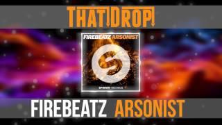 Firebeatz - Arsonist (Original Mix)