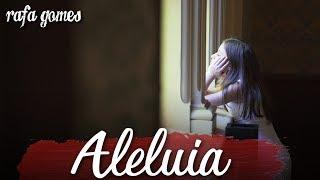 ALELUIA / HALLELUJAH (Leonard Cohen) - RAFA GOMES COVER