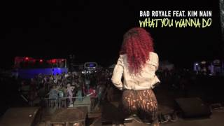 Bad Royale Feat. Kim Nain What You Wanna Do (LIVE) in Jamaica