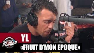 """YL """"Fruit d'mon époque"""" #PlanèteRap"""