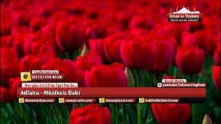 Adfaita - Müziksiz ilahi (Türkçe Altyazı) اضفيت على