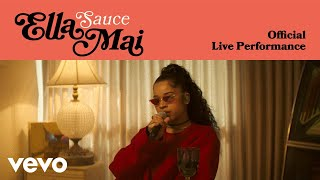 Ella Mai - Sauce (Official Live Performance) | Vevo LIFT