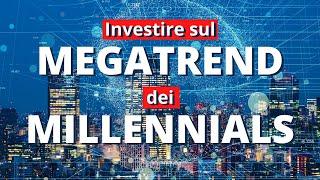 Investire nel Megatrend dei Millennials