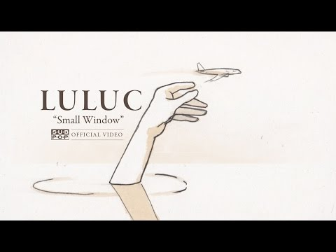 luluc-small-window-official-video-sub-pop