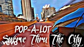 Pop-A-Lot - Swerve Thru The City  (AUDIO)