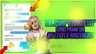 "LIL PUMP ""ESSKEETIT"" SONG LYRIC PRANK ON LITTLE BROTHER! *HE ROASTED ME!😥*"