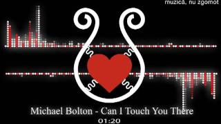 Michael Bolton - Can i touch you there - Romantic FM