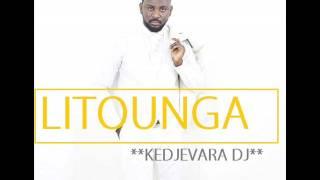 KEDJEVARA DJ - LITOUNGA LA