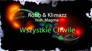 Robb & Klimazz feat. Magma - Wszystkie Chwile (2012 Cover Radio Edit)