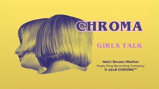 CHROMA - Girls Talk (Official Music Video)