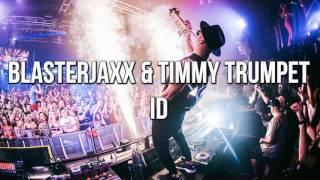 Blasterjaxx & Timmy Trumpet - ID