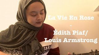 La Vie En Rose Cover - Édith Piaf/ Louis Armstrong