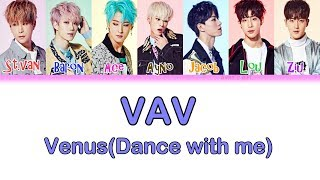 VAV- Venus(Dance with me) [Han/Rom/Eng/Color coded lyrics]