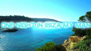 Mike Candys & Evelyn feat. Patrick Miller - One Night In Ibiza Official Lyrics