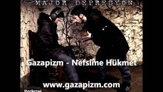 Gazapizm - Nefsime Hükmet