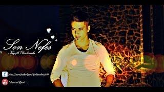 Murat Can - Son Nefes ! - Hd Video OfficiaL - 2016 - Kadir Ak Beatz