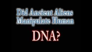 Aliens Altered Human DNA