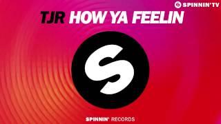 TJR - How Ya Feelin (Original Mix)