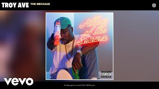 Troy Ave - The Message (Audio)