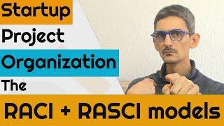 Startup project organization, The RACI & RASCI models