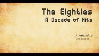 The Eighties - Arranged by John Higgins