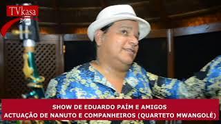 Veja como Nanuto e seus companheiros brilharam no Show De Eduardo Paím