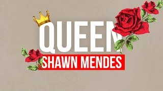 Shawn Mendes ‒ Queen (Lyrics) 👑