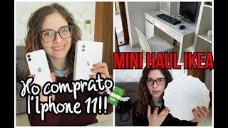 HO COMPRATO L'IPHONE 11 | MINI HAUL IKEA | NUOVI MOBILI