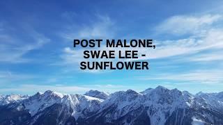 Sunflower - Post Malone, ft Swae Lee *LYRICS*