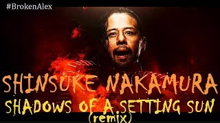 Shinsuke Nakamura - Shadows of a Setting Sun (Remix - New Theme)