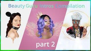Beauty Guru INTROS Compilation [PART 2]