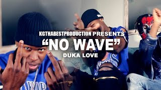 Duka Love - No Wave (Official Video) Shot By @KGthaBest